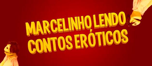 Marcelinho lendo contos eróticos