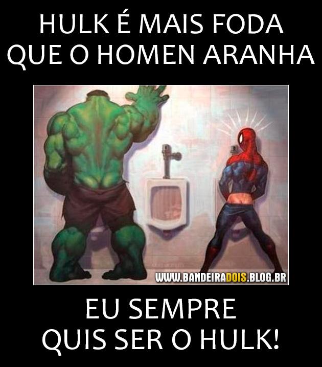 Hulk é mais foda que o Homem Aranha