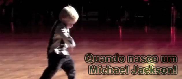 Quando nasce um Michael Jackson!