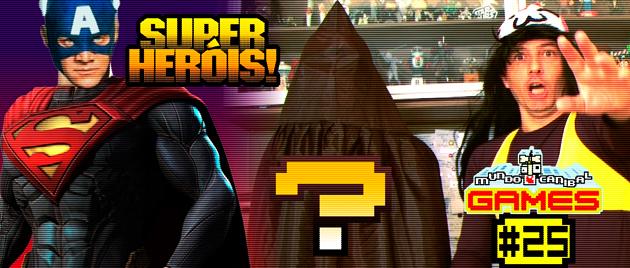 Mundo Canibal Games #25 - Super Heróis!