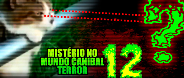 Mundo Canibal Terror #12 - Mistério