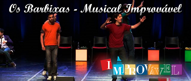 Os Barbixas - Musical Improvável