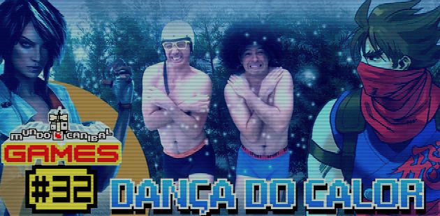 Mundo Canibal Games #32 - Dança do Calor