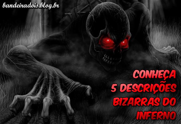 Conheça 5 descrições bizarras do inferno