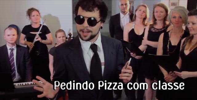 Pedindo pizza com classe
